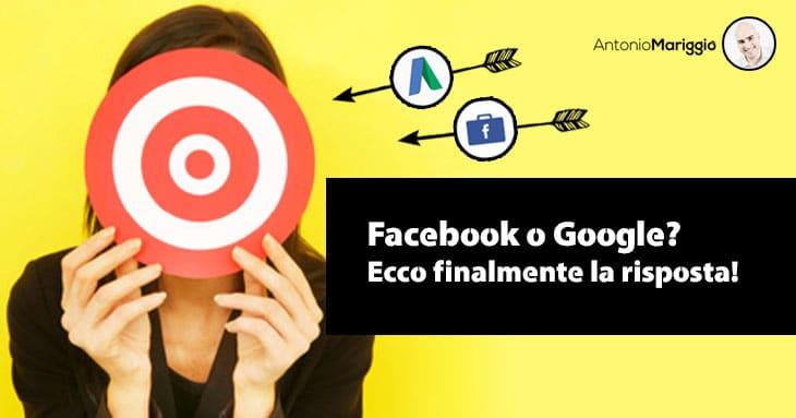 Read more about the article Pubblicità su Facebook o Google? Ecco finalmente la risposta!