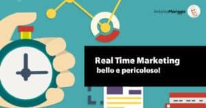 Read more about the article Real Time Marketing: bello e pericoloso!