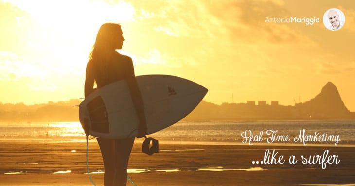 Real Time Marketing like a surfer - Antonio Mariggiò
