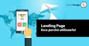 Read more about the article Landing Page: perchè utilizzarne subito una!