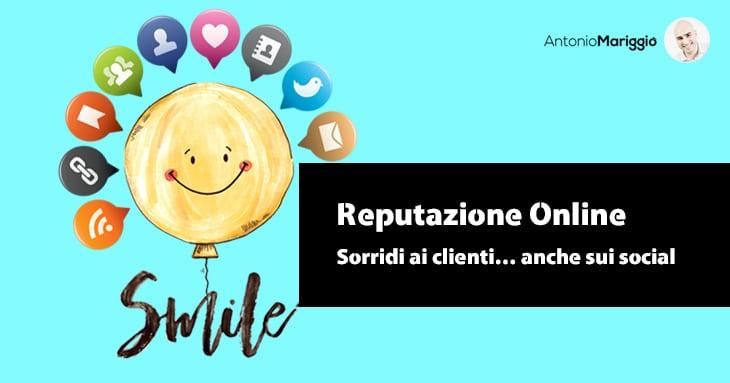 You are currently viewing Reputazione Online: sorridi ai clienti… anche sui social