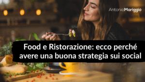 Read more about the article Food e Ristorazione: ecco perché avere una buona strategia digital sui social