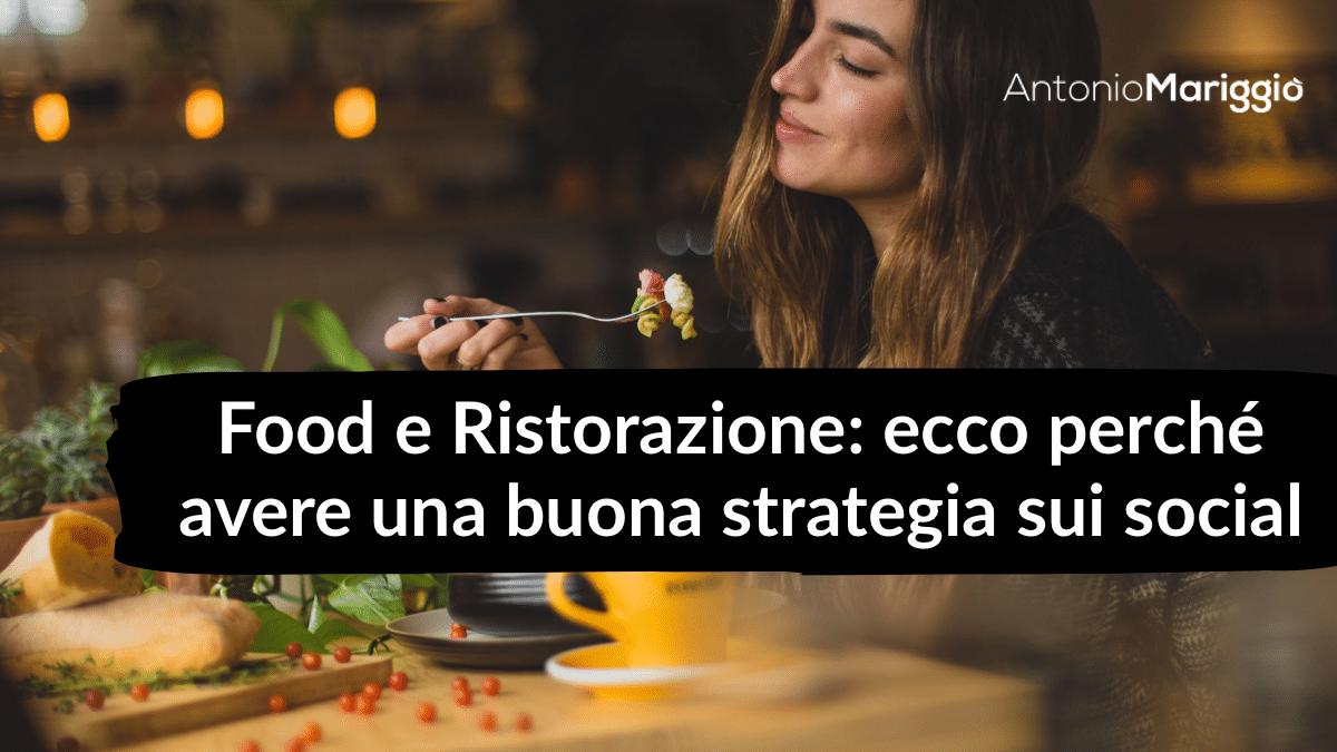 You are currently viewing Food e Ristorazione: ecco perché avere una buona strategia digital sui social