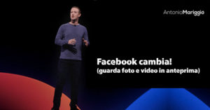 Read more about the article Facebook cambia! (guarda video e foto in anteprima)