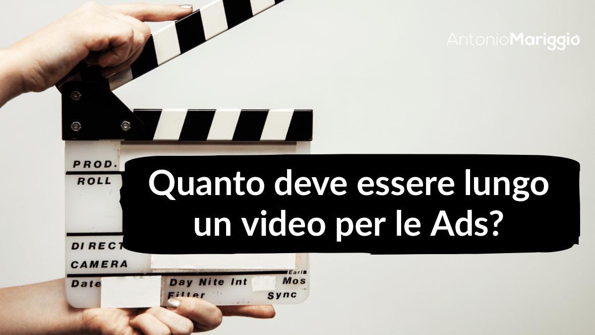 You are currently viewing Quanto deve essere lungo un video per le ADS?