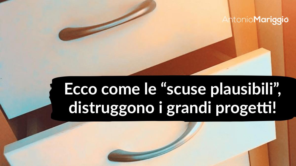 """Read more about the article Ecco come le """"scuse plausibili"""", distruggono i grandi progetti!"""
