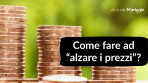 """Read more about the article Come fare ad """"alzare i prezzi""""?"""