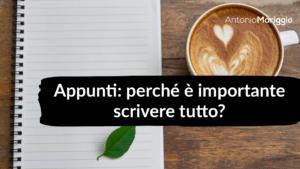 Read more about the article Appunti: perchè è importante scrivere tutto?
