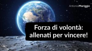 Read more about the article Forza di volontà: allenati per vincere!