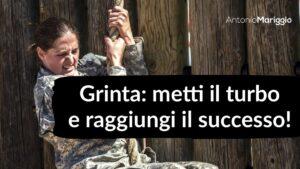 Read more about the article Grinta: metti il turbo e raggiungi il successo!