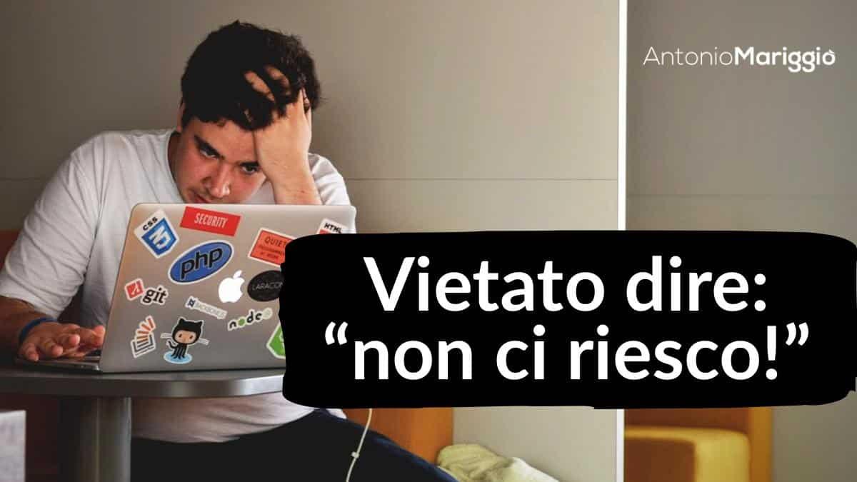 """Read more about the article """"Non ci riesco!"""" – Vietato dire questa frase"""