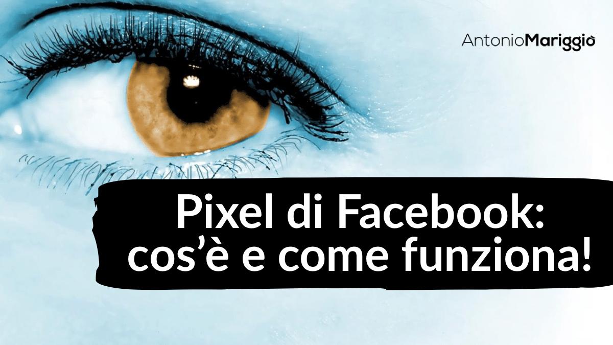 Read more about the article Pixel di Facebook: cos'è e come funziona!