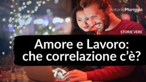 Read more about the article Amore e Lavoro: che correlazione c'è?