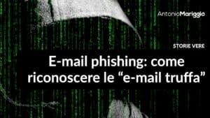 """Read more about the article E-mail phishing: come riconoscere le """"e-mail truffa"""""""