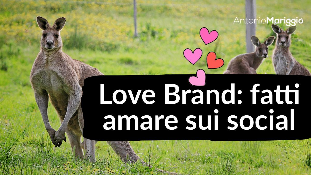 Read more about the article Love Brand: fatti amare sui social