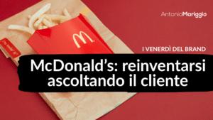 Read more about the article McDonald's: reinventarsi ascoltando il cliente