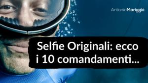 Read more about the article Come fare selfie originali? Ecco i 10 comandamenti…