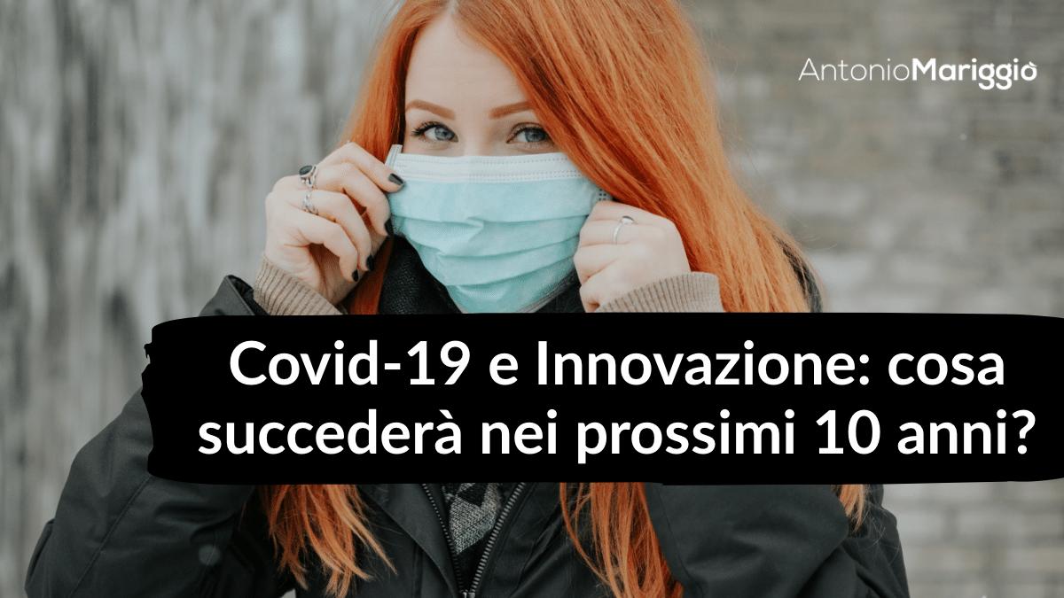 Read more about the article Covid-19 e innovazione: cosa succederà nei prossimi 10 anni?