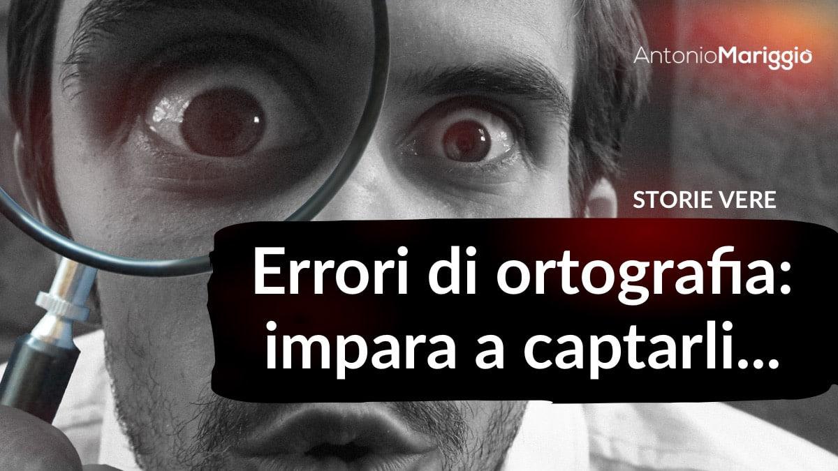 Read more about the article Errori di ortografia: impara a captarli… come Consuelo.