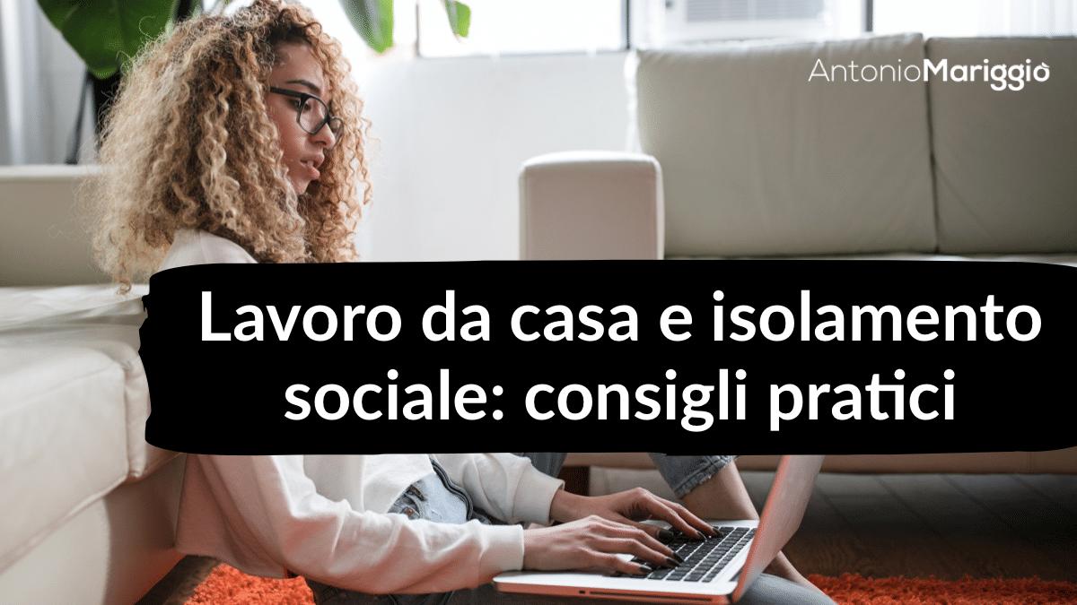 Read more about the article Lavoro da casa e isolamento sociale: consigli pratici