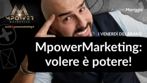 Read more about the article MpowerMarketing: volere è potere!