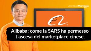 Read more about the article Alibaba: come la SARS ha permesso l'ascesa del marketplace cinese