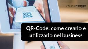 Read more about the article QR-Code: come crearlo e utilizzarlo nel business