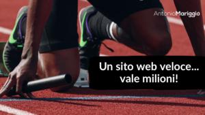 Read more about the article Un sito web veloce… vale milioni!