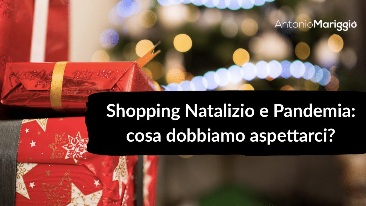Read more about the article Shopping natalizio e pandemia: cosa dobbiamo aspettarci?