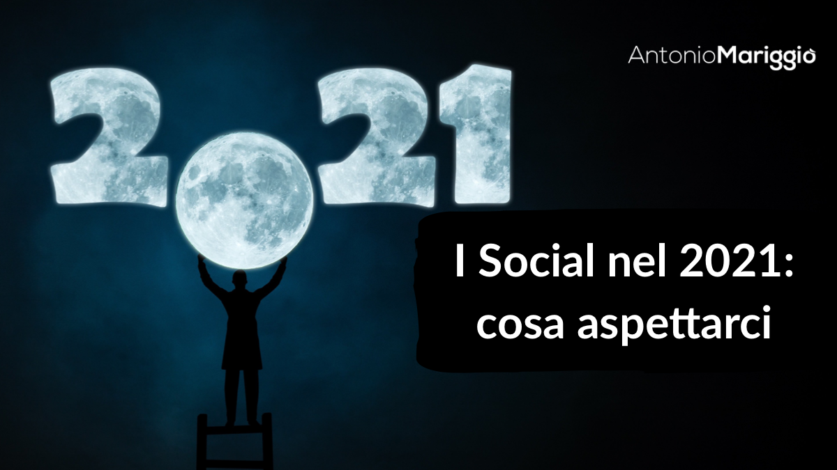 You are currently viewing I Social nel 2021: cosa aspettarci