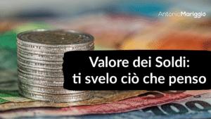 Read more about the article Valore dei soldi: ti svelo ciò che penso