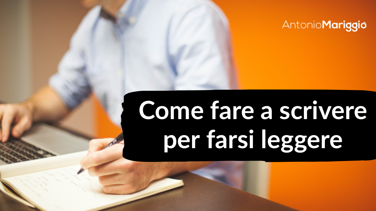 Read more about the article Scrivere per farsi leggere: usa 3 leve potentissime