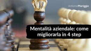 Read more about the article Mentalità aziendale: come migliorarla in 4 step