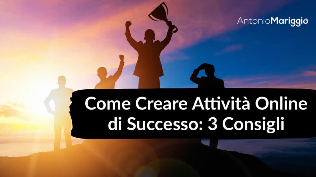 creare attività online di successo | Antonio Mariggiò