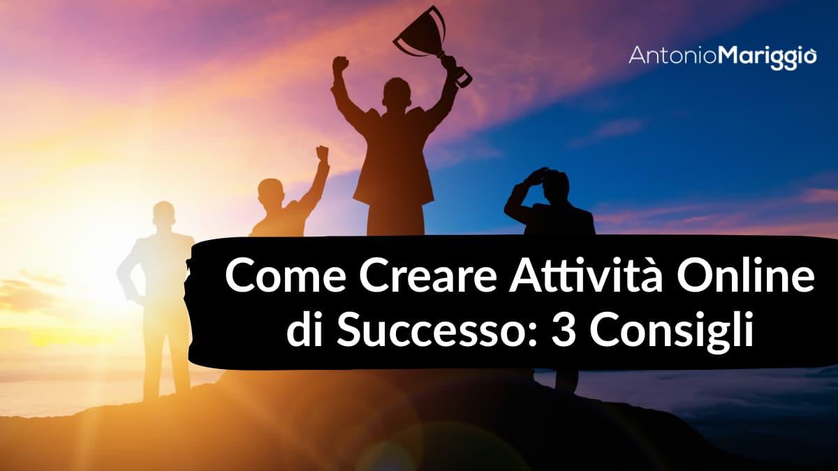 You are currently viewing Come Creare Attività Online di Successo: 3 Consigli