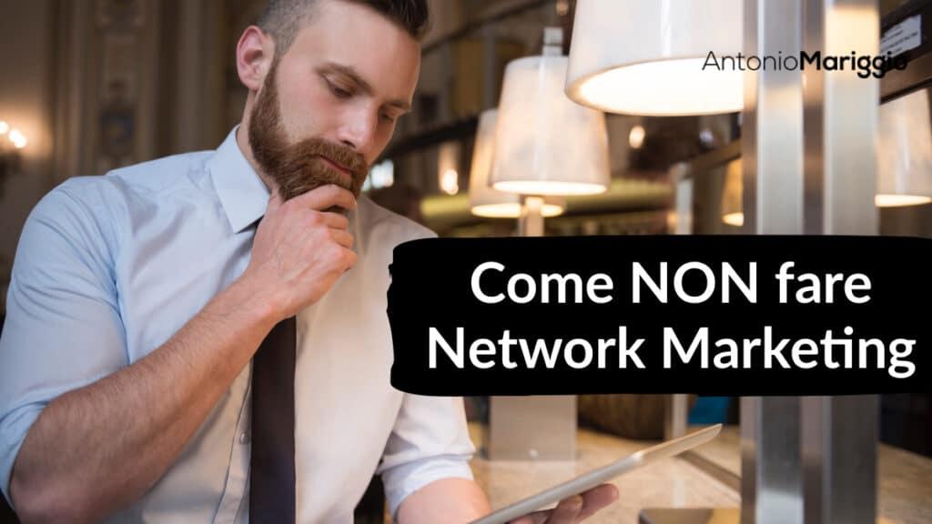Come NON fare Network Marketing
